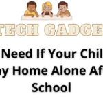 10 Tech Devices You Need If Your Children Stay Home Alone After School