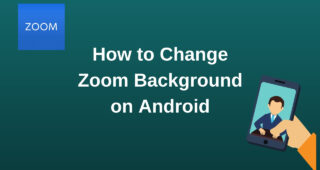 Quick Guide on How to Change Zoom Background on Android