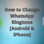 How to Change WhatsApp Ringtone - IOS ANDROID