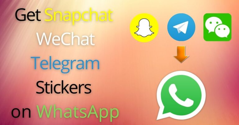 How to Get Snapchat WeChat Telegram Stickers on WhatsApp