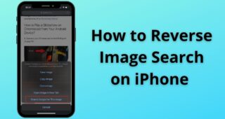 How to Reverse Image Search on iPhone Using Google and Apps