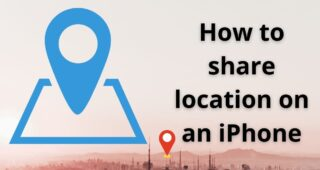 How to Share My Location on an iPhone