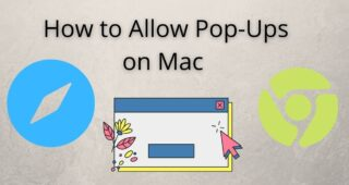 How to Allow Pop-Ups on Mac in Safari & Chrome Browser