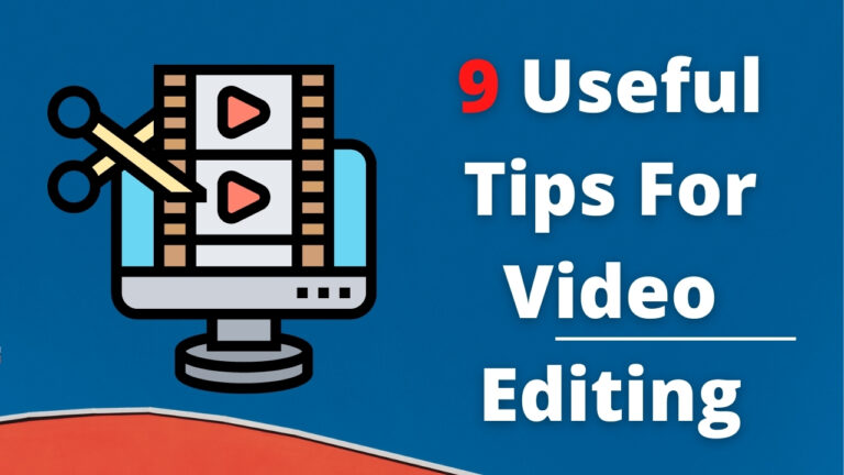 9 Useful Tips For Video Editing