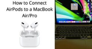 How to Connect AirPods to a MacBook Air/Pro